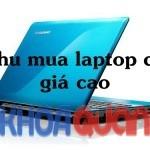 Thu mua laptop cũ giá cao uy tín tại Tp.HCM