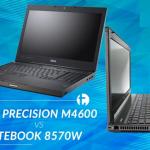 So sánh hai mẫu laptop đồ họa Dell M4600 và HP 8570w