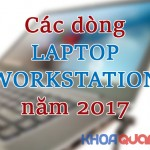 Tìm hiểu về laptop workstation