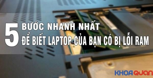 5 bước kiểm tra RAM trên laptop có bị lỗi không