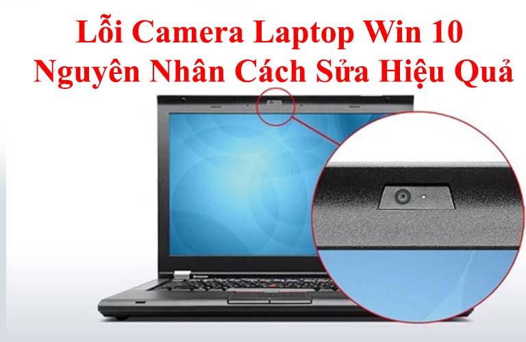 Lỗi Camera Laptop Win 10 Nguyên Nhân Cách Sửa Hiệu Quả