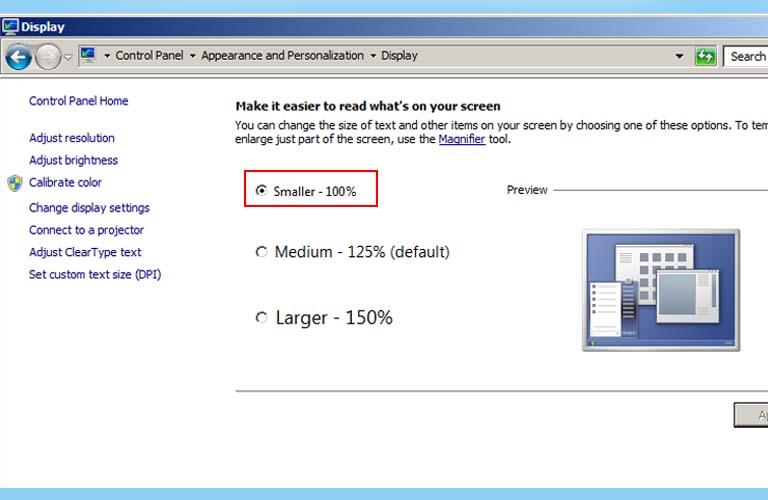 Các bạn chọn chế độ Smaller - 100% (default) và rồi bấm vào Apply để áp dụng cài đặt vừa thực hiện