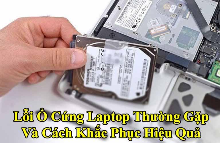 Lỗi Ổ Cứng Laptop Thường Gặp Và Cách Khắc Phục Hiệu Quả